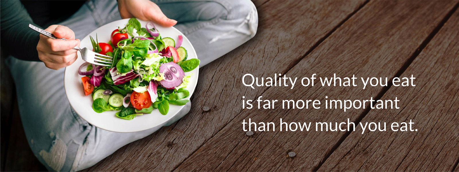 Quality of What you eat is more important